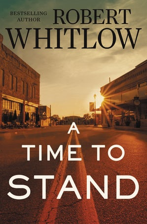 A Time to Stand Paperback  by Robert Whitlow