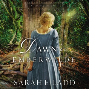 Dawn at Emberwilde Downloadable audio file UBR by Sarah E. Ladd