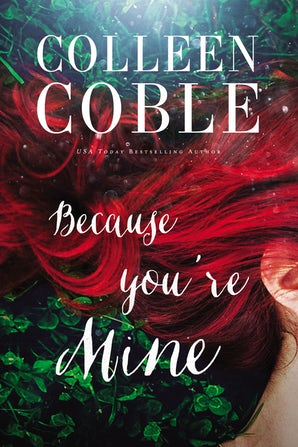 Because You're Mine Paperback  by Colleen Coble