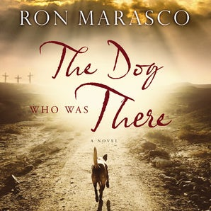 The Dog Who Was There Downloadable audio file UBR by Ron Marasco