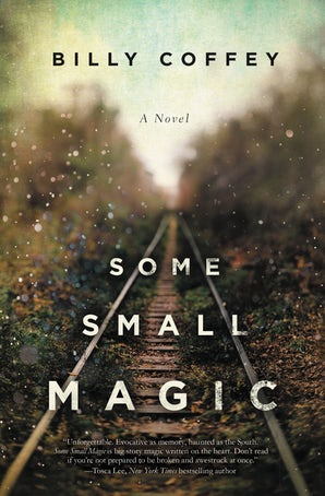 Some Small Magic Paperback  by Billy Coffey