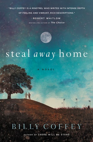 Steal Away Home Paperback  by Billy Coffey