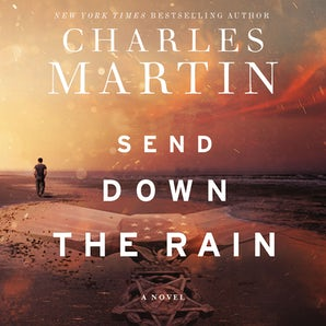 Send Down the Rain Downloadable audio file UBR by Charles Martin