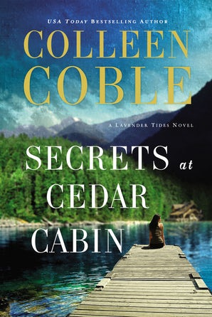 Secrets at Cedar Cabin Paperback  by Colleen Coble