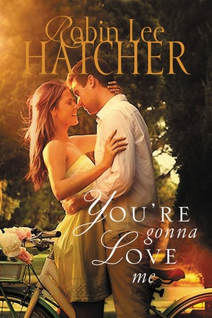 You're Gonna Love Me Paperback  by Robin Lee Hatcher