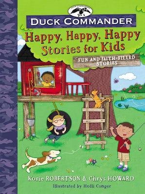 Duck Commander Happy, Happy, Happy Stories for Kids book image