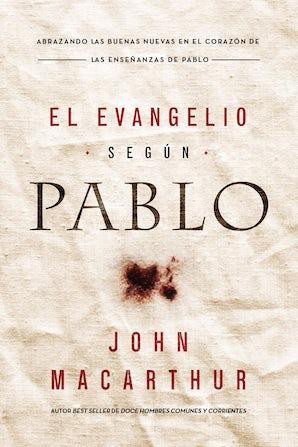 El Evangelio según Pablo Paperback  by John F. MacArthur