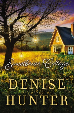Sweetbriar Cottage Paperback  by Denise Hunter