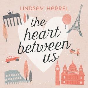 The Heart Between Us Downloadable audio file UBR by Lindsay Harrel