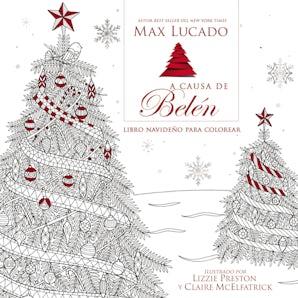 A causa de Belén Libro para colorear navideño Paperback  by Max Lucado