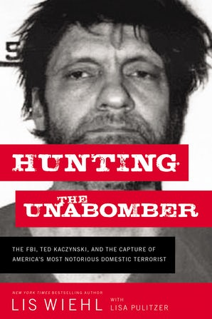 Hunting the Unabomber eBook  by Lis Wiehl