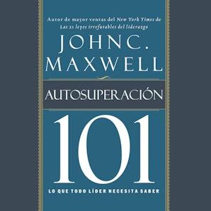 Autosuperación 101 Downloadable audio file UBR by John C. Maxwell