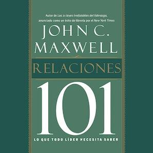 Relaciones 101 Downloadable audio file UBR by John C. Maxwell