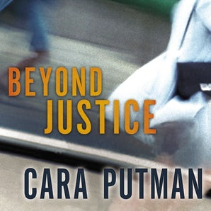 Beyond Justice Downloadable audio file UBR by Cara C. Putman