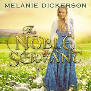The Noble Servant Downloadable audio file UBR by Melanie Dickerson