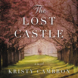 The Lost Castle Downloadable audio file UBR by Kristy Cambron