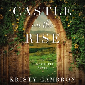 Castle on the Rise Downloadable audio file UBR by Kristy Cambron