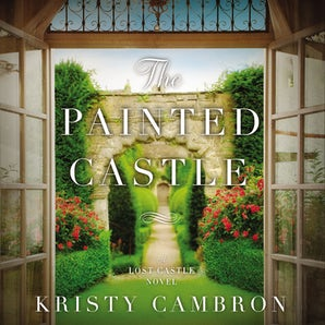The Painted Castle Downloadable audio file UBR by Kristy Cambron