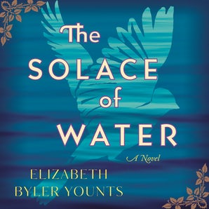 The Solace of Water Downloadable audio file UBR by Elizabeth Byler Younts