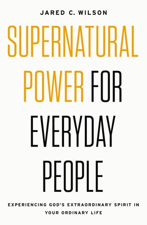 Supernatural Power for Everyday People book image