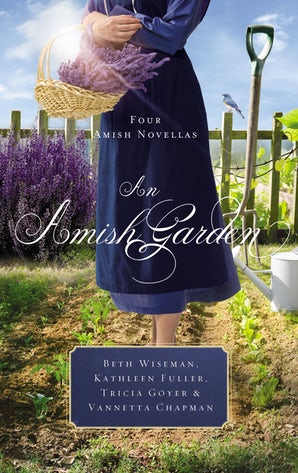 An Amish Garden Paperback  by Beth Wiseman