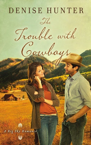 The Trouble with Cowboys Paperback  by Denise Hunter