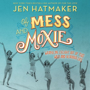 Of Mess and Moxie book image