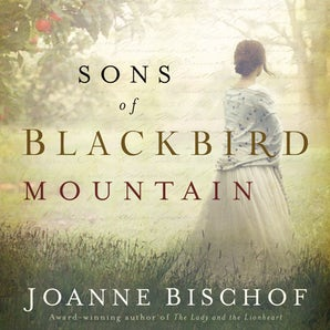 Sons of Blackbird Mountain Downloadable audio file UBR by Joanne Bischof