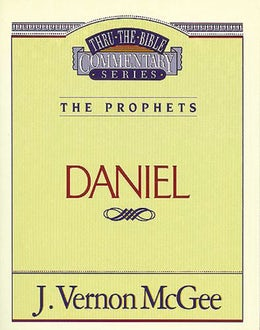 Thru the Bible Vol. 26: The Prophets (Daniel)