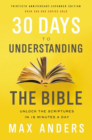 30 Days to Understanding the Bible, 30th Anniversary book image