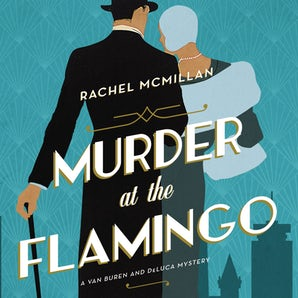 Murder at the Flamingo Downloadable audio file UBR by Rachel McMillan