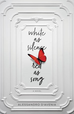 White as Silence, Red as Song Hardcover  by Alessandro D'Avenia