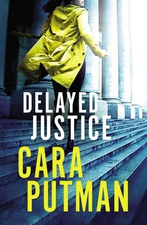 Delayed Justice Paperback  by Cara C. Putman