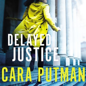 Delayed Justice Downloadable audio file UBR by Cara C. Putman