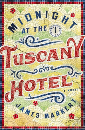 Midnight at the Tuscany Hotel Paperback  by James Markert
