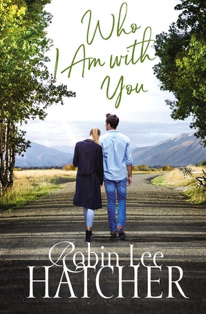 Who I Am with You Paperback  by Robin Lee Hatcher