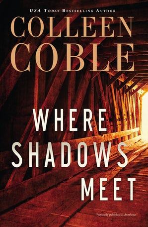 Where Shadows Meet eBook  by Colleen Coble