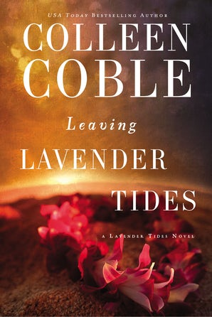 Leaving Lavender Tides Paperback  by Colleen Coble