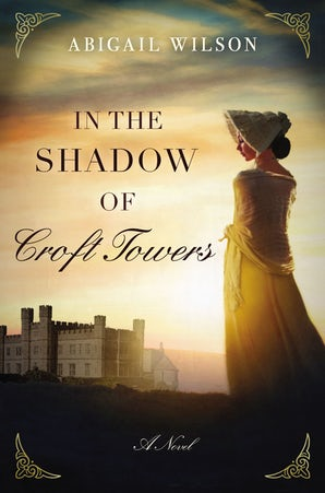 In the Shadow of Croft Towers Paperback  by Abigail Wilson