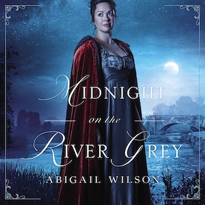 Midnight on the River Grey Downloadable audio file UBR by Abigail Wilson
