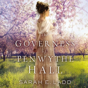 The Governess of Penwythe Hall Downloadable audio file UBR by Sarah E. Ladd