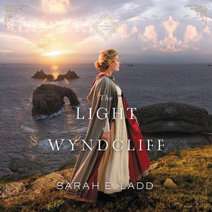 The Light at Wyndcliff Downloadable audio file UBR by Sarah E. Ladd