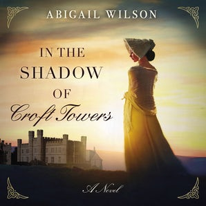 In the Shadow of Croft Towers Downloadable audio file UBR by Abigail Wilson