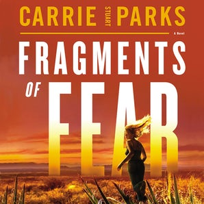Fragments of Fear Downloadable audio file UBR by Carrie Stuart Parks