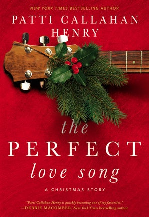 The Perfect Love Song Hardcover  by Patti Callahan Henry