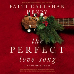 The Perfect Love Song Downloadable audio file UBR by Patti Callahan Henry