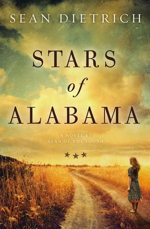 Stars of Alabama Hardcover  by Sean Dietrich