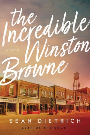 The Incredible Winston Browne Hardcover  by Sean Dietrich