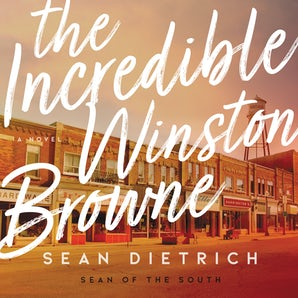 The Incredible Winston Browne Downloadable audio file UBR by Sean Dietrich