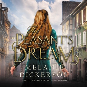 The Peasant's Dream Downloadable audio file UBR by Melanie Dickerson